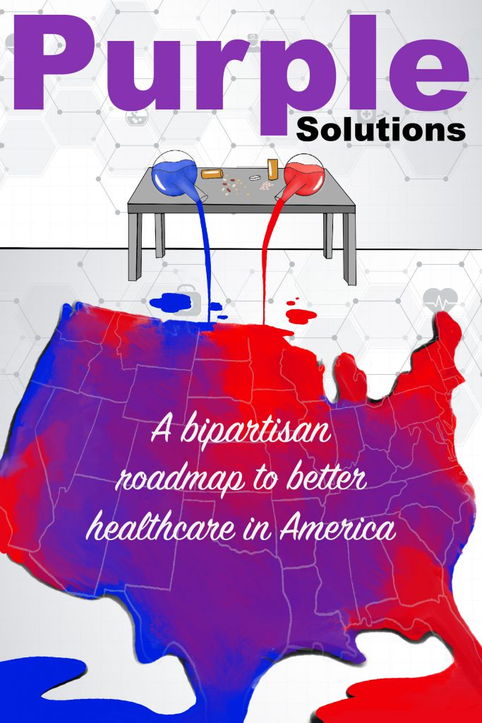 Purple Solutions: A bipartisan roadmap to better healthcare in America